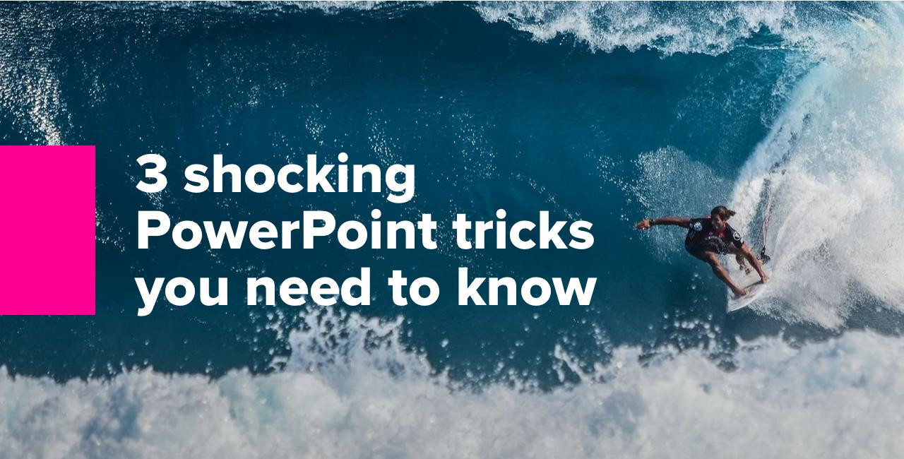 3 Shocking PowerPoint Tricks-2