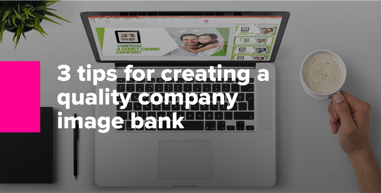 3 tips for creating a quality company image bank