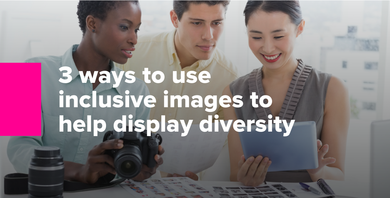 3 ways to use inclusive images to help display diversity-1