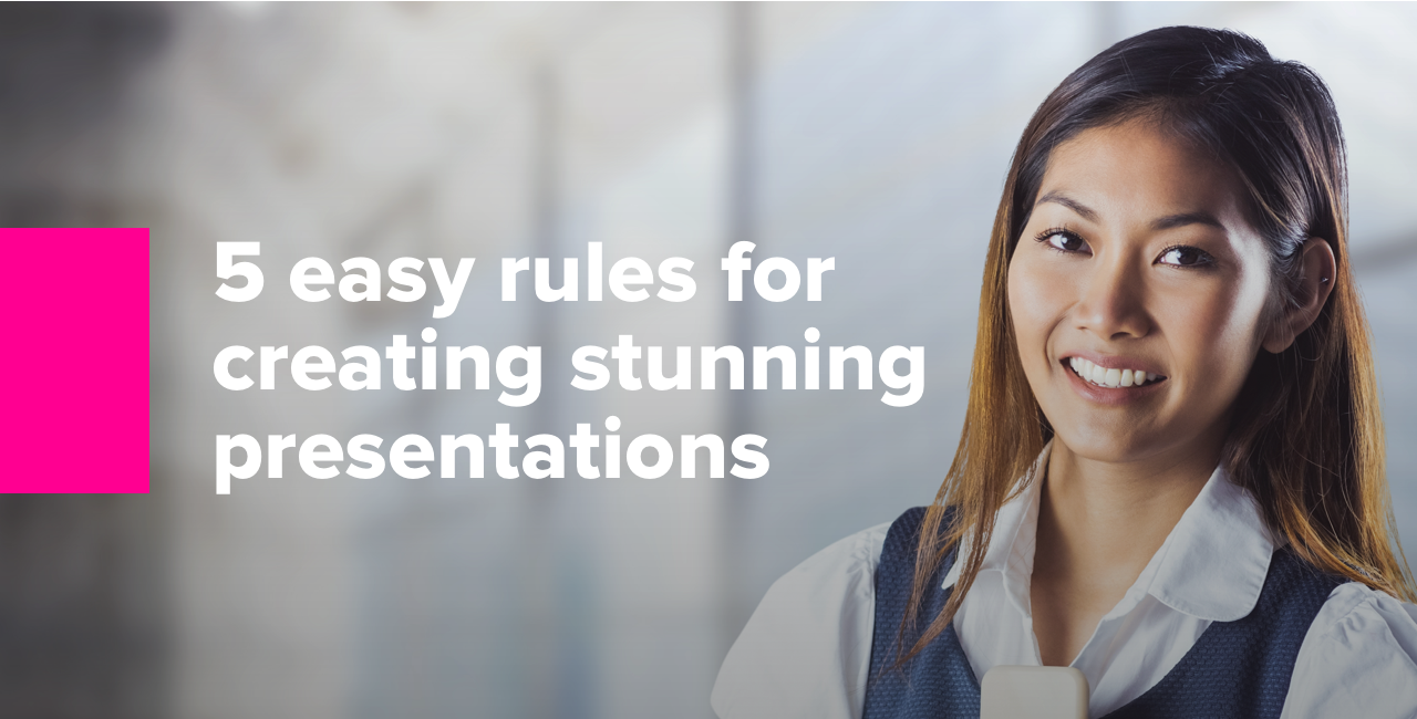 5 easy rules for creating stunning presentations