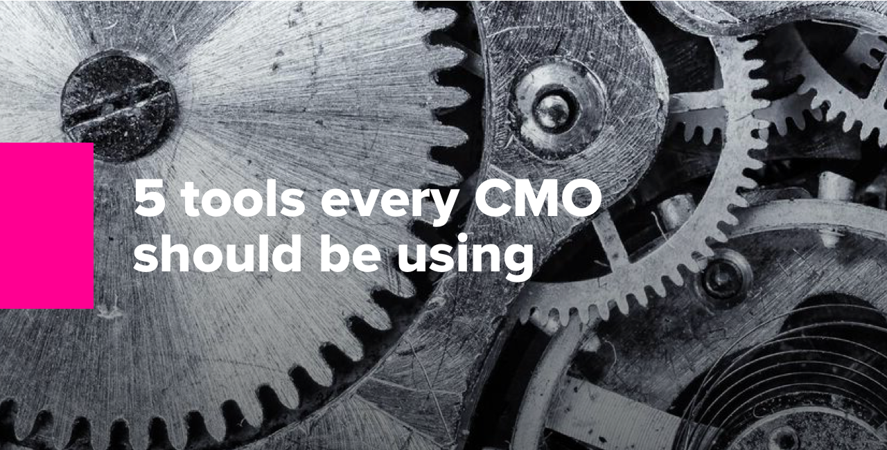 5 tools every CMO should be using