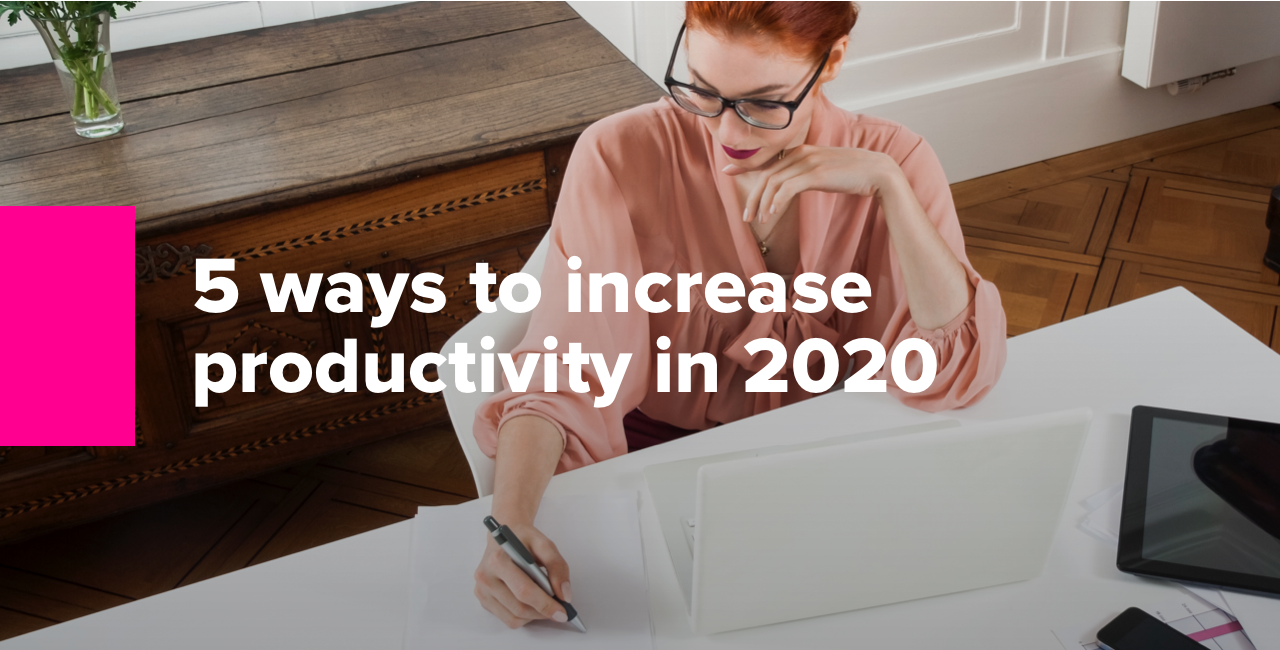 5 ways to increase productivity in 2020