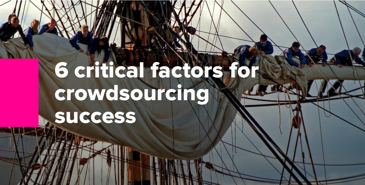 6 critical factors for crowdsourcing success