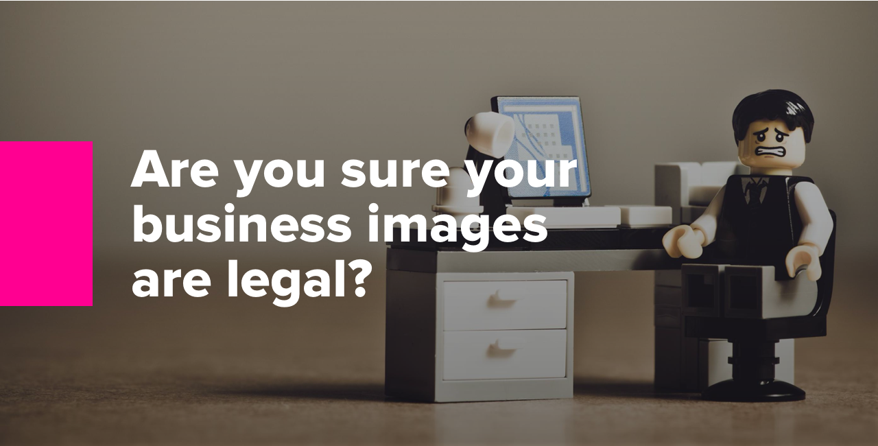 Are you sure your business images are legal?-1
