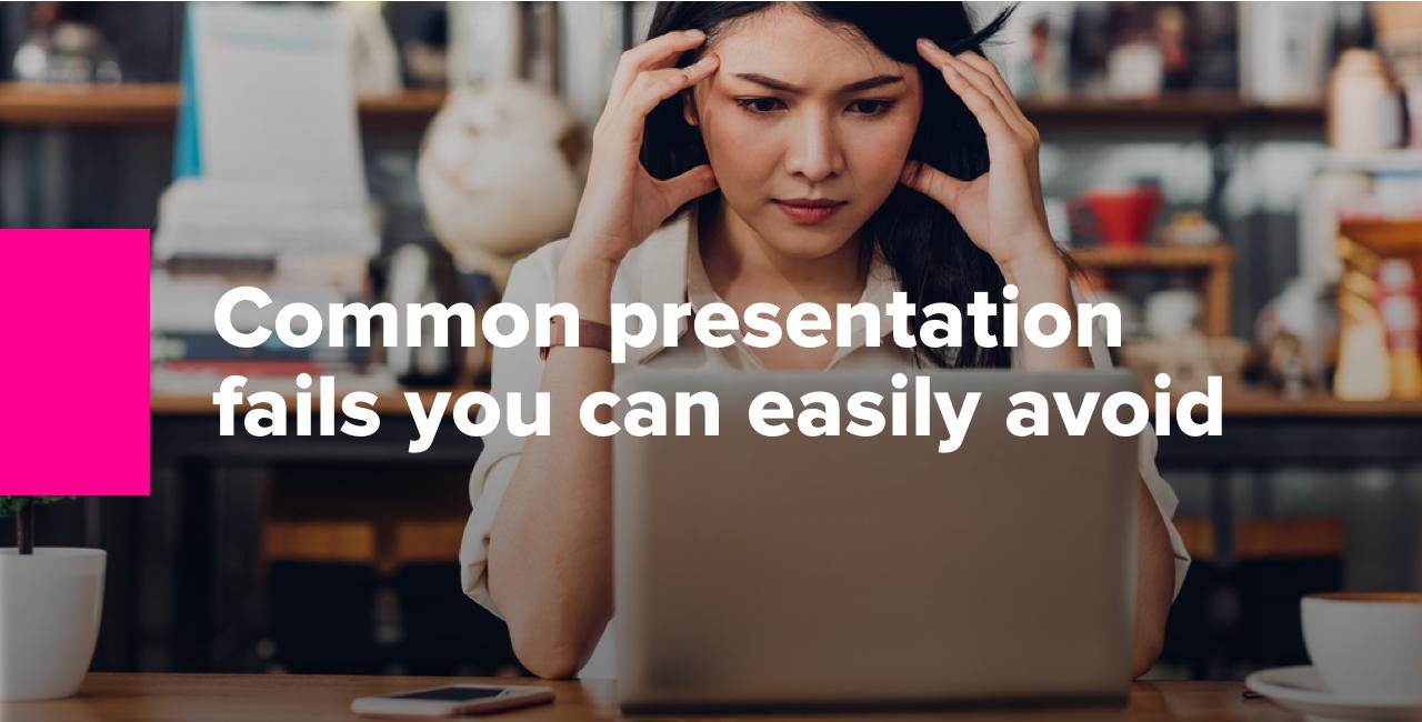 Common presentation fails you can easily avoid