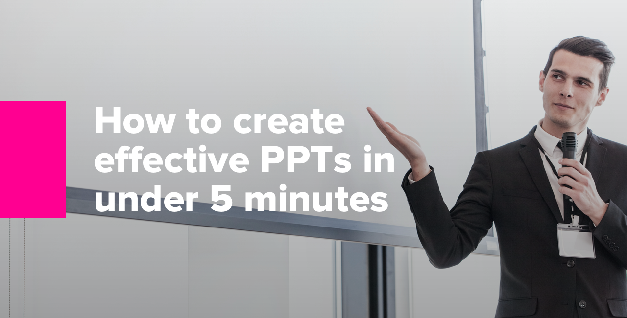 How to create an effective PowerPoint presentation in under 5 minutes-1