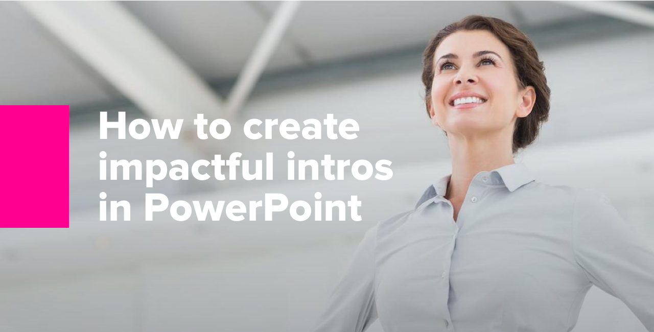 How to create impactful intros  in PowerPoint