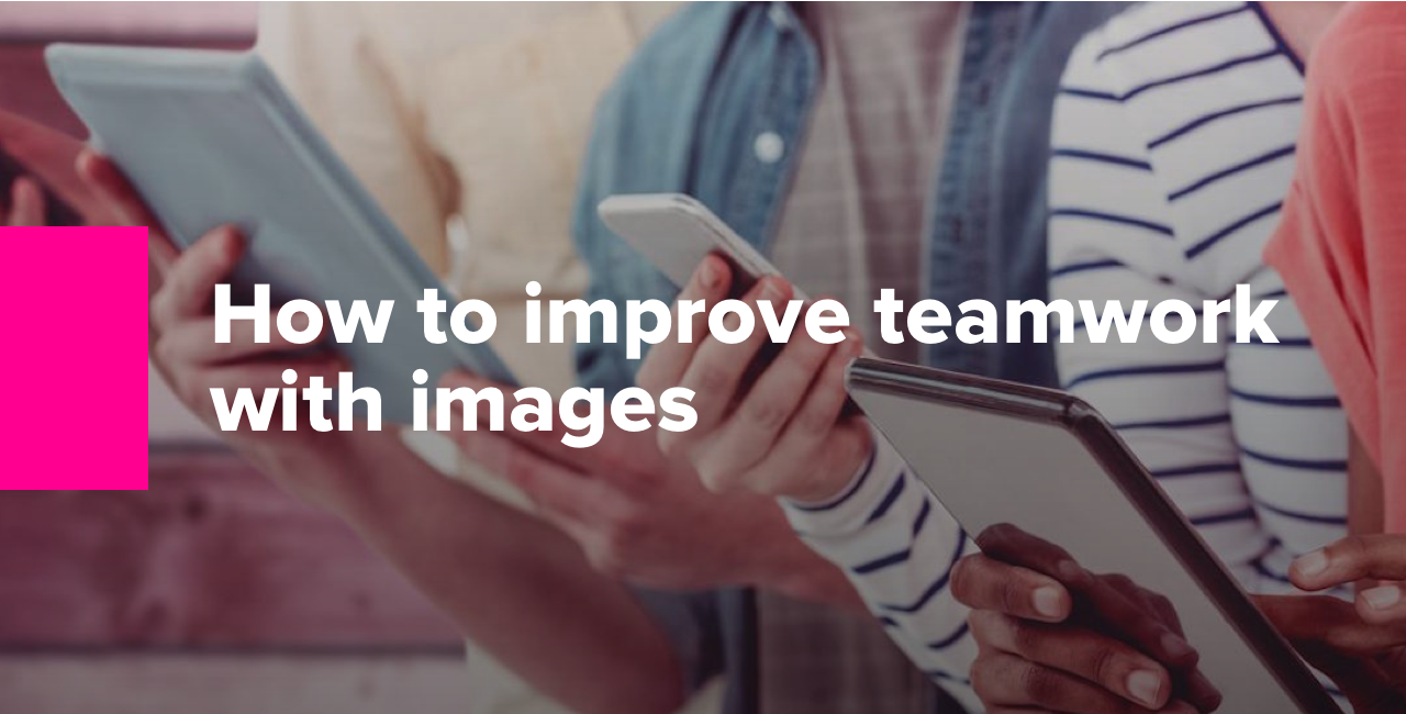 How to improve teamwork with images