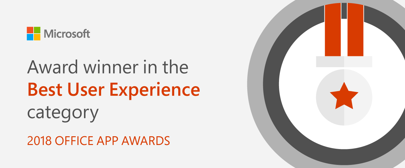 Award winner for Best user experience category. 2018 Office App Awards