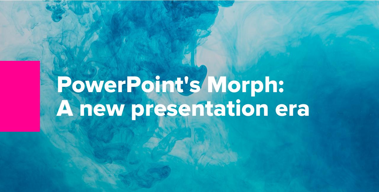 PowerPoints Morph A New Presentation Era-1
